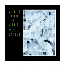 MUSIC FROM THE MARS / WHO CARES? -CD+7