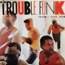 TROUBLE FUNK / TROUBLE OVER HERE TROUBLE OVER THERE -LP- (USED)