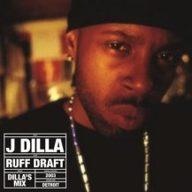 J DILLA / RUFF DRAFT : THE DILLA MIX -2LP-