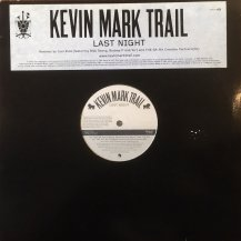 KEVIN MARK TRAIL / LAST NIGHT (USED)