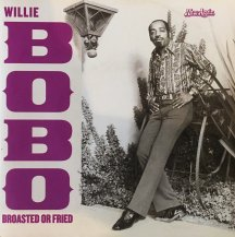 WILLIE BOBO / BROASTED OR FRIED / SOUL FOO YOUNG (USED)