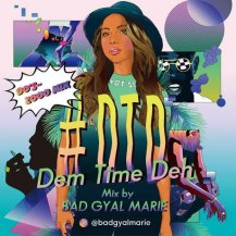 Bad Gyal Marie / DTD: Dem Time Deh 90s-2000 Mix