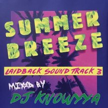 KNOWYYA / SUMMER BREEZE -LAIDBACK SOUND TRACK 3