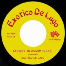 Exotico De Lago / Cherry Blossom Blues