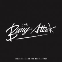 CHOZEN LEE & THE BANG ATTACK / THE ALBUM