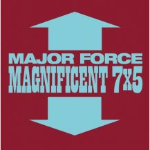 MAJOR FORCE / MAJOR FORCE MAGNIFICENT -7