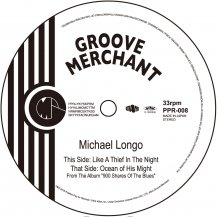 MICHAEL LONGO / LIKE A THIEF IN THE NIGHT / OCEAN OF HIS MIGHT