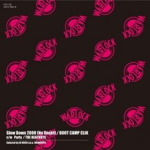 BOOT CAMP CLIK / THE BEATNUTS / SLOW DOWN 2000 (NO DOUBT) / PARTY