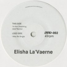 ELISHA LA'VERNE / I MAY BE SINGLE / I'M NOT DREAMING (N43°REMIX)