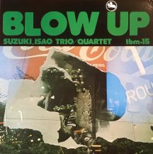 ISAO SUZUKI TRIO QUARTET (鈴木勲) / BLOW UP -LP- (USED)
