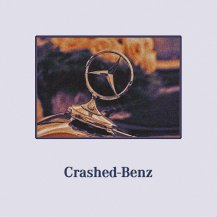 STRIZE / CRASHED BENZ