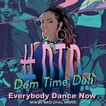 Bad Gyal Marie / #DTD -Dem Time Deh- 90s-2000Mix~Everybody Dance Now~