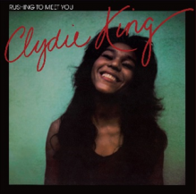 CLYDIE KING / RUSHING TO MEET YOU -LP- (プレオーダー)
