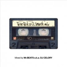 Mr.BEATS a.k.a. DJ CELORY / Pete Rock & CL Smooth Mix (プレオーダー)