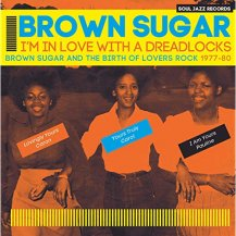 Brown Sugar / I'm In Love With A Dreadlocks Brown Sugar And The Birth Of Lovers Rock (2LP)