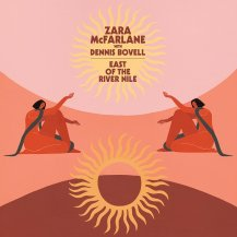 ZARA MCFARLANE WITH DENNIS BOVELL / EAST OF THE RIVER NILE