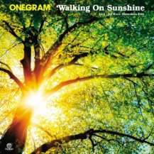 ONEGRAM / Walking On Sunshine