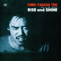 FUMIO ITABASHI TRIO / RISE AND SHINE LIVE AT THE AKETA'S -LP-