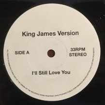 KING JAMES VERSION / I'LL STILL LOVE YOU (USED)