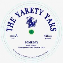 Yakety Yaks / Someday