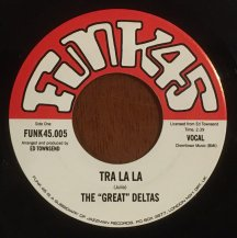 THE GREAT DELTAS / TRA LA LA / STAND UP AND BE A MAN (USED)
