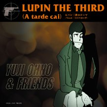 YUJI OHNO & FRIENDS / LUPIN THE THIRD (A TARDE CAI)
