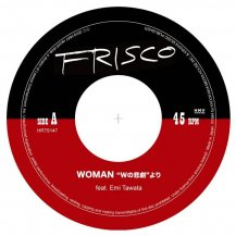 "FRISCO feat. Emi Tawata / WOMAN ""Wの悲劇""より / WのDUB"