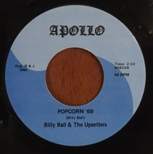 BILLY BALL & THE UPSETTERS / POPCORN '69 / SISSY WALK (USED)