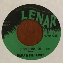 BAMA & THE FAMILY / DON'T THINK...DO / GET UP IN YOUR HOT PANTS (USED)