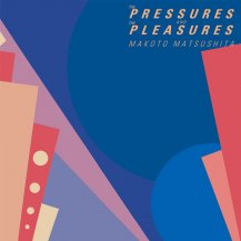 松下誠 / THE PRESSURES AND THE PLEASURES -LP-