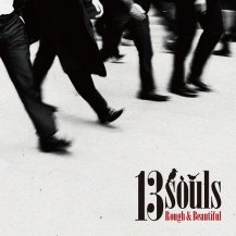 13SOULS / ROUGH&BEAUTIFUL / ALL THE WAY AROUND