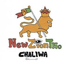 NEW ZION TRIO / CHALIWA