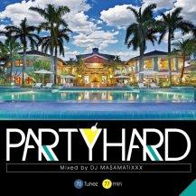 DJ MA$AMATIXXX / PARTY HARD VOL.8