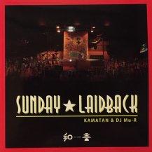 KAMATAN (PANGAEA) & DJ MU-R / SUNDAY LAIDBACK