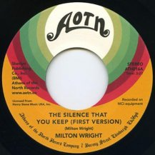 MILTON WRIGHT / THE SILENCE THAT YOU KEEP