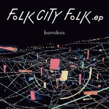 BONOBOS / FOLK CITY FOLK .EP -LP-