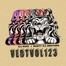 ILL-SUGI / NASTY ILL BROTHER / VEBTVOL123