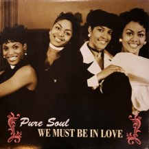 PURE SOUL / WE MUST BE IN LOVE (USED)