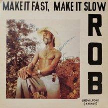 ROB / MAKE IT FAST MAKE IT SLOW -LP- (USED)