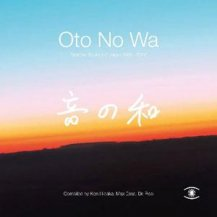 V.A. / OTO NO WA - SELECTED SOUNDS OF JAPAN (1988- 2018) -2LP-