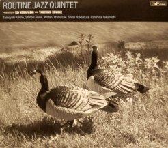 ROUTINE JAZZ QUINTET / ROUTINE JAZZ QUINTET PRODUCED BY KEI KOBAYASHI AND TAKEHIKO KOMINE (CD・USED)