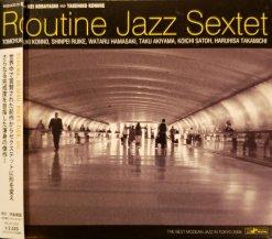 ROUTINE JAZZ SEXTET / ROUTINE JAZZ SEXTET (CD・USED)