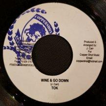 TOK / WINE & GO DOWN (USED)