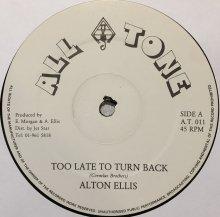 ALTON ELLIS / TOO LATE TO TURN BACK NOW