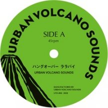URBAN VOLCANO SOUNDS / ハングオーバーララバイ