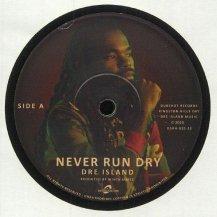 Dre Island / Never Run Dry