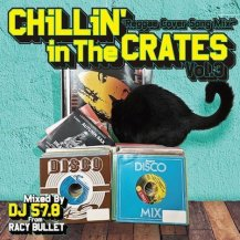 DJ 57.8 from Racy Bullet / Chillin' In The Crates vol.3 〜Reggae Cover Song Mix〜