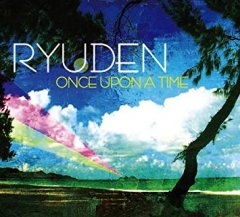 RYUDEN / ONCE UPON A TIME