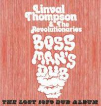 LINVAL THOMPSON & THE REVOLUTIONARIES / BOSS MAN'S DUB THE LOST 1979 DUB ALBUM