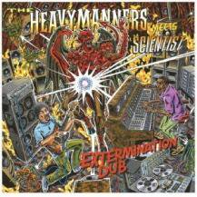 THE HEAVYMANNERS meet SCIENTIST/ EXTERMINATION DUB